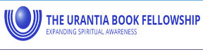 THE URANTIA BOOK FELLOWSHIP